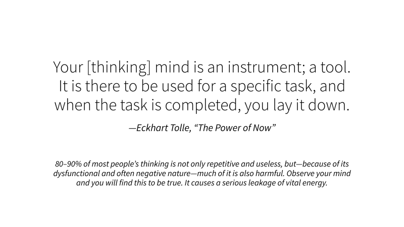 Your [thinking] mind is an instrument  a tool